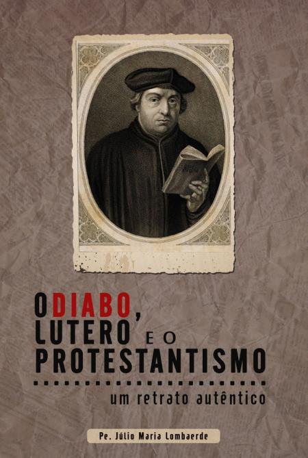 o-diabo-lutero-e-o-protestantismo