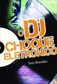 O DJ CHOQUE ELETRÔNICO
